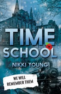 Time School: We Will Remember Them - Book 1 of the Time School series - Nikki Young